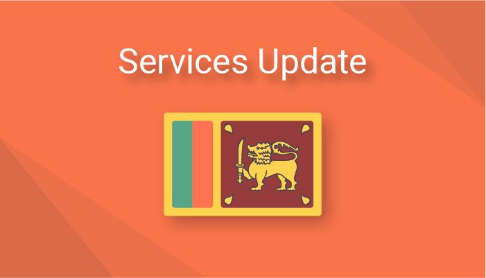 Sri Lanka Service Update